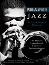 Indianapolis Jazz (eBook): The Masters, Legends and Legacy of Indiana Avenue